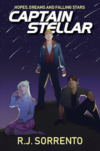 """Cover of """"Captain Stellar"""" by R.J. Sorrento"""